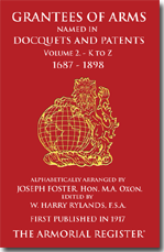 Grantee of Arms Volume 2. 1687-1898, K to Z.